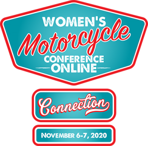 Women's Motorcycle Conference Online: Connection November 6-7, 2020